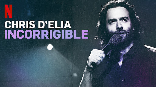 Chris D'Elia: Incorrigible