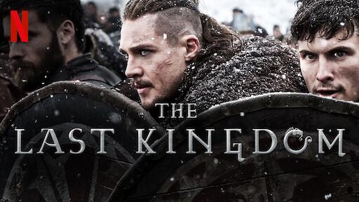 The Last Kingdom   Netflix Official Site