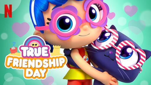 True: Friendship Day