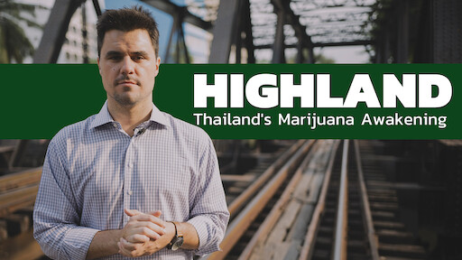 Highland: Thailand's Marijuana Awakening